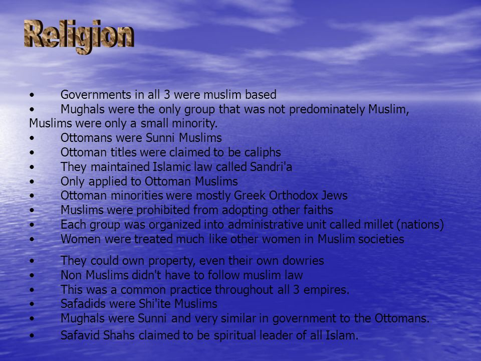 Governments in all 3 were muslim based Mughals were the only group that was not predominately Muslim, Muslims were only a small minority.