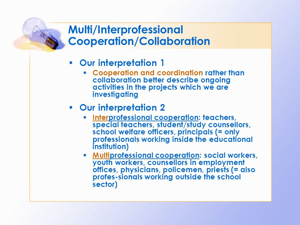 Multi/Interprofessional Cooperation/Collaboration Our interpretation 1  Cooperation and coordination rather than collaboration better describe ongoin