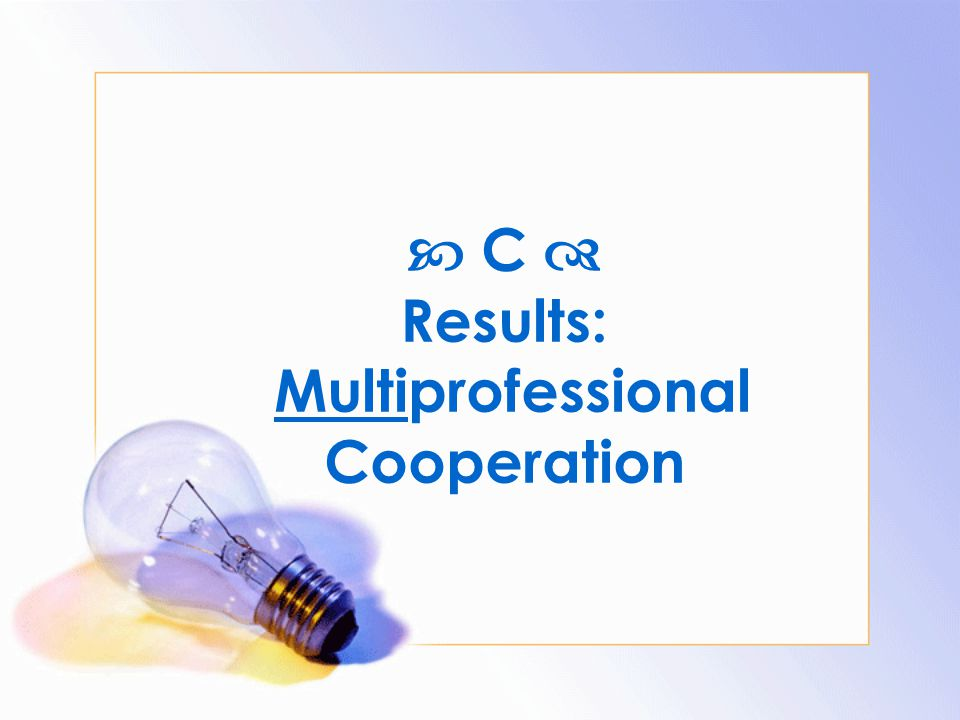  C  Results: Multiprofessional Cooperation