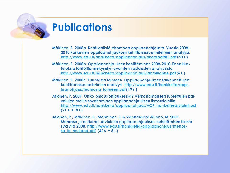 Publications Mäkinen, S. 2008a. Kohti entistä ehompaa oppilaanohjausta. Vuosia 2008– 2010 koskevien oppilaanohjauksen kehittämissuunnitelmien analyysi