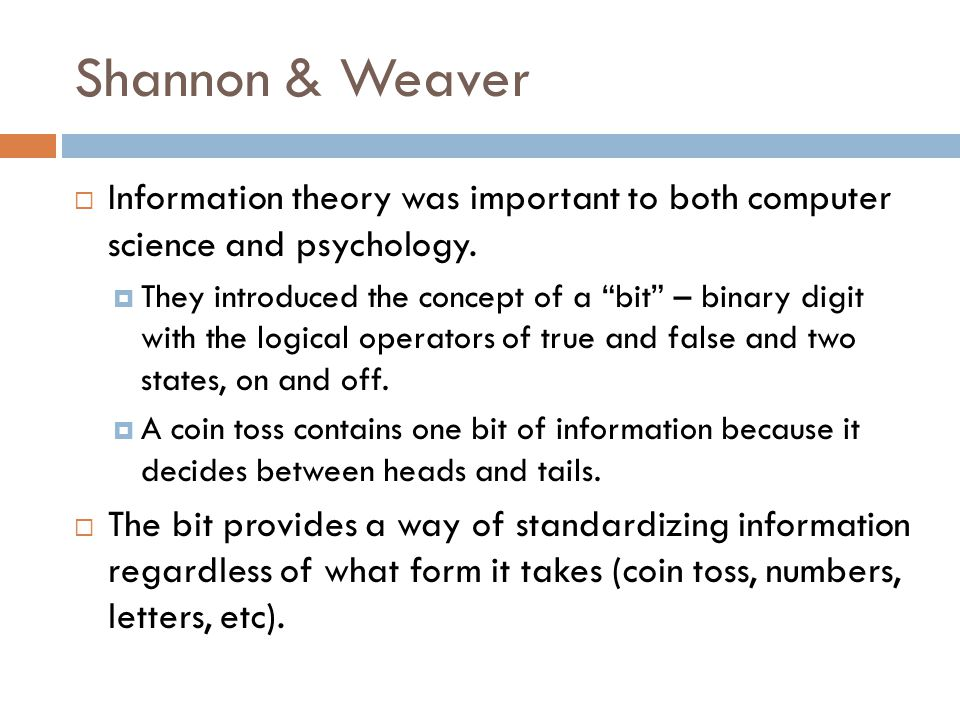 Shannon & Weaver  Information theory was important to both computer science and psychology.