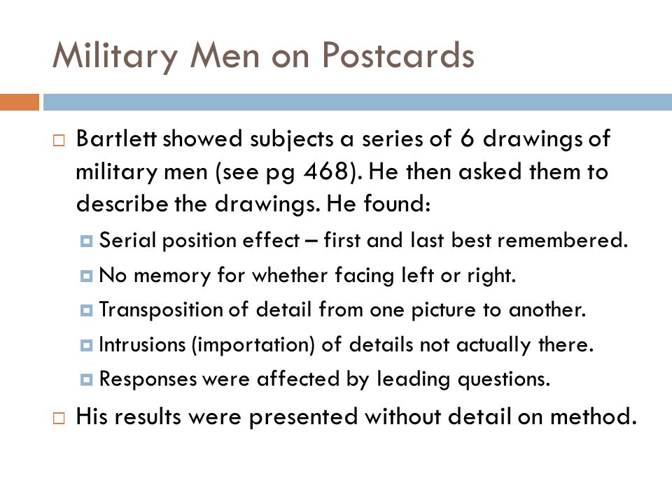 Military Men on Postcards  Bartlett showed subjects a series of 6 drawings of military men (see pg 468).