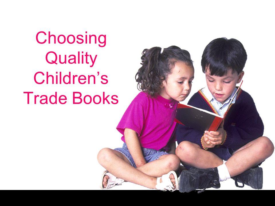 Choosing Quality Children's Trade Books