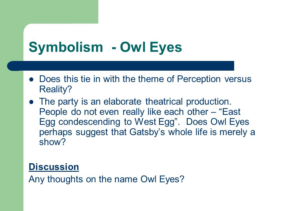 Symbolism - Owl Eyes Does this tie in with the theme of Perception versus Reality.
