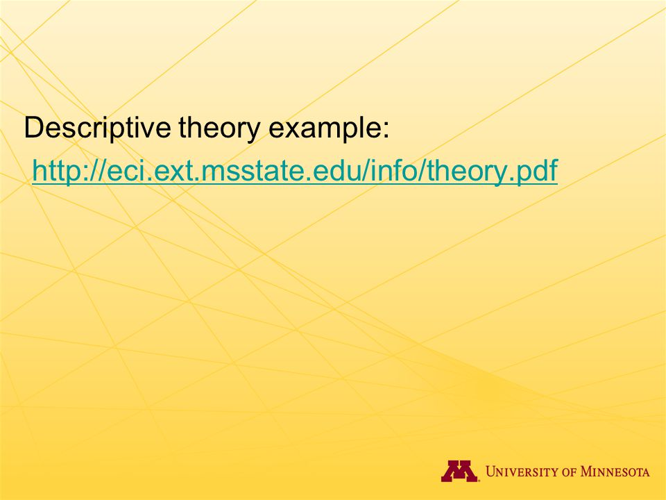 Descriptive theory example: http://eci.ext.msstate.edu/info/theory.pdf