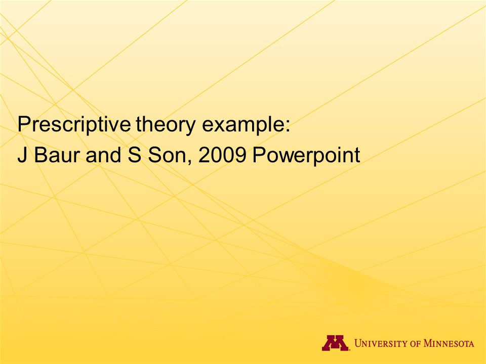 Prescriptive theory example: J Baur and S Son, 2009 Powerpoint