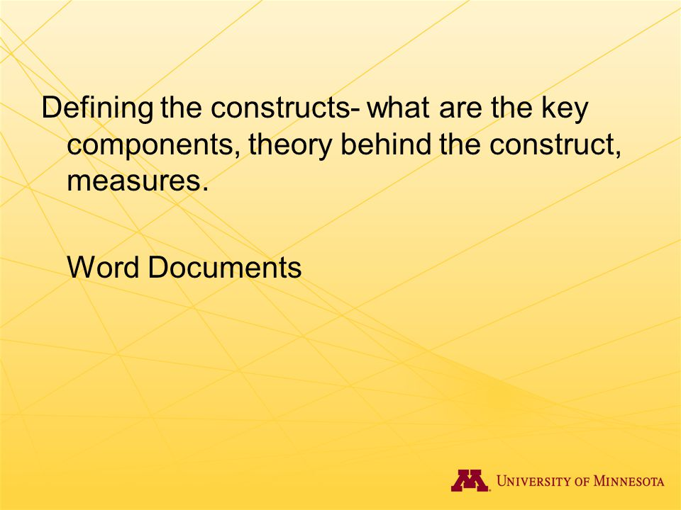 Defining the constructs- what are the key components, theory behind the construct, measures.