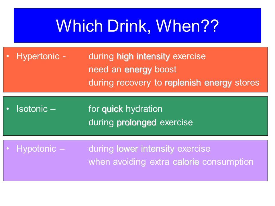 Which Drink, When .