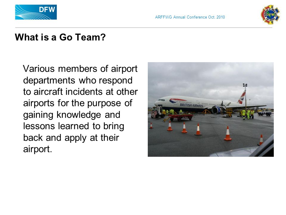 ARFFWG Annual Conference Oct. 2010 What is a Go Team.
