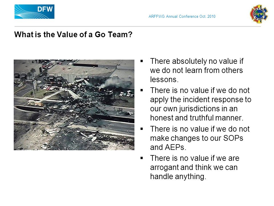 ARFFWG Annual Conference Oct. 2010 What is the Value of a Go Team.