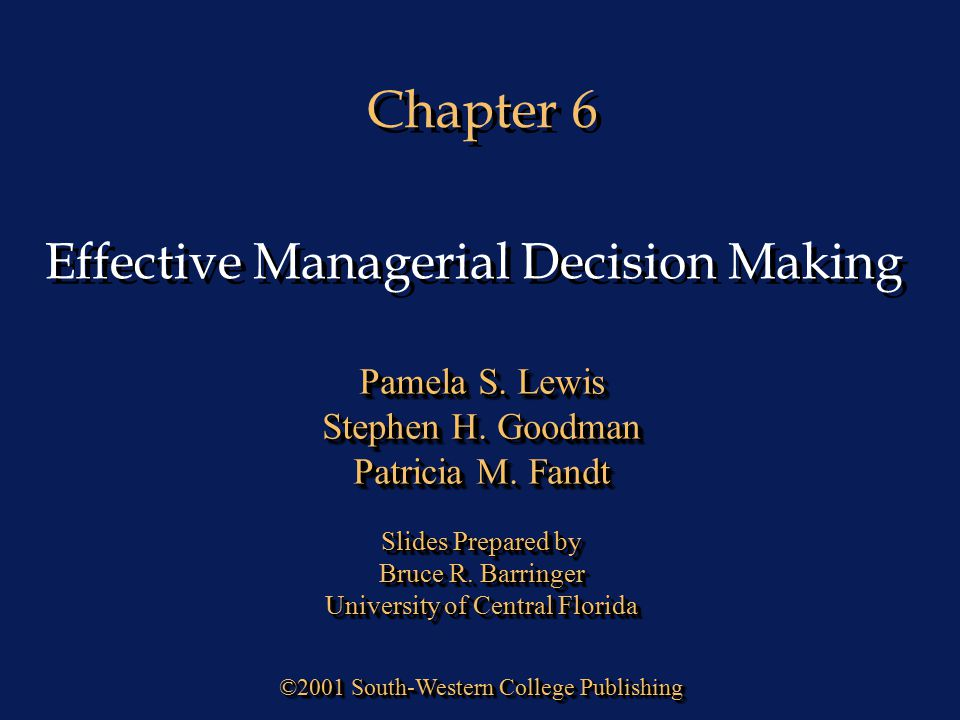 Transparency 6-22 © 2001 South-Western Publishing Group Considerations in Decision Making Group decision making is becoming more common as organizations focus on improving customer service and push decision making to lower levels.