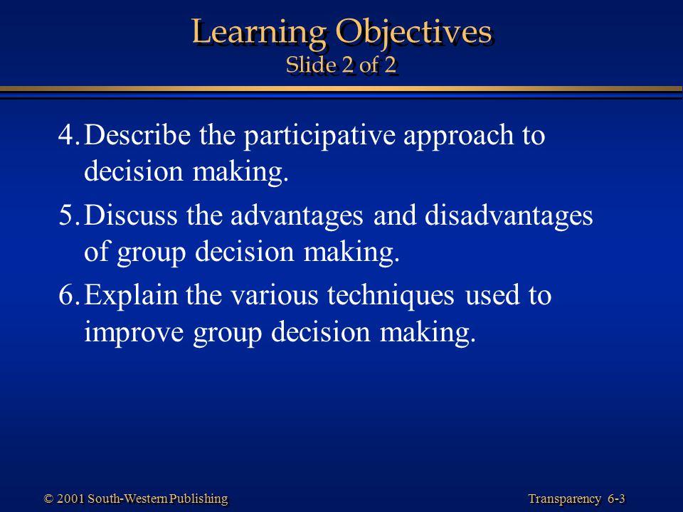 Transparency 6-34 © 2001 South-Western Publishing Rules of Brainstorming Freewheeling is encouraged.
