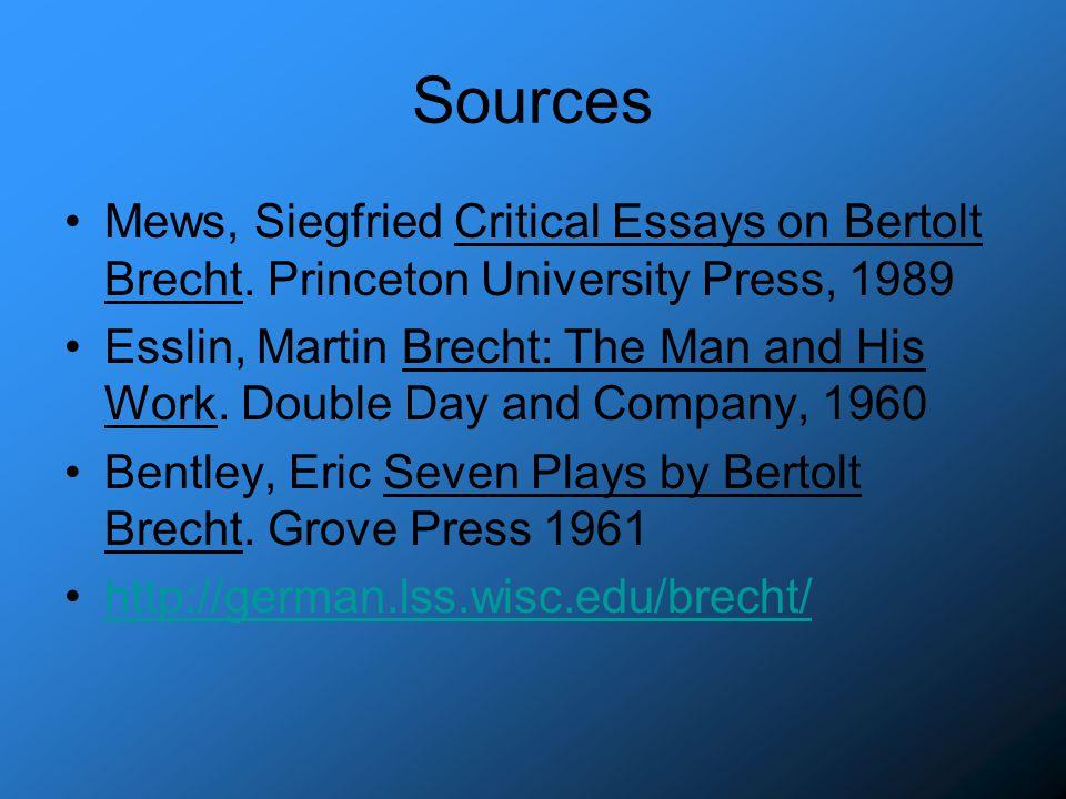 Sources Mews, Siegfried Critical Essays on Bertolt Brecht.