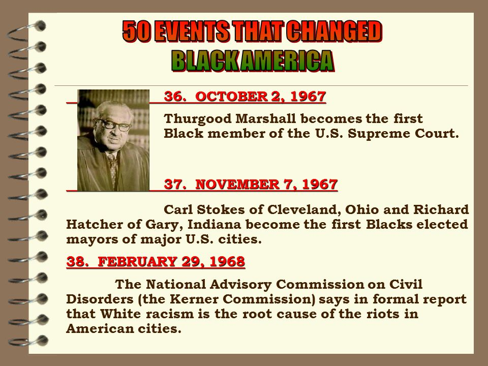 36. OCTOBER 2, 1967 Thurgood Marshall becomes the first Black member of the U.S.