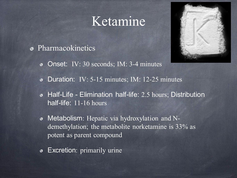 Ketamine Dosing : Sedation/analgesia - IV: 0.2-0.75 mg/kg IM: 2-4 mg/kg Induction - IV: 0.5-2 mg/kg IM: 4-10 mg/kg Infusion - 15-90 mcg/kg/min