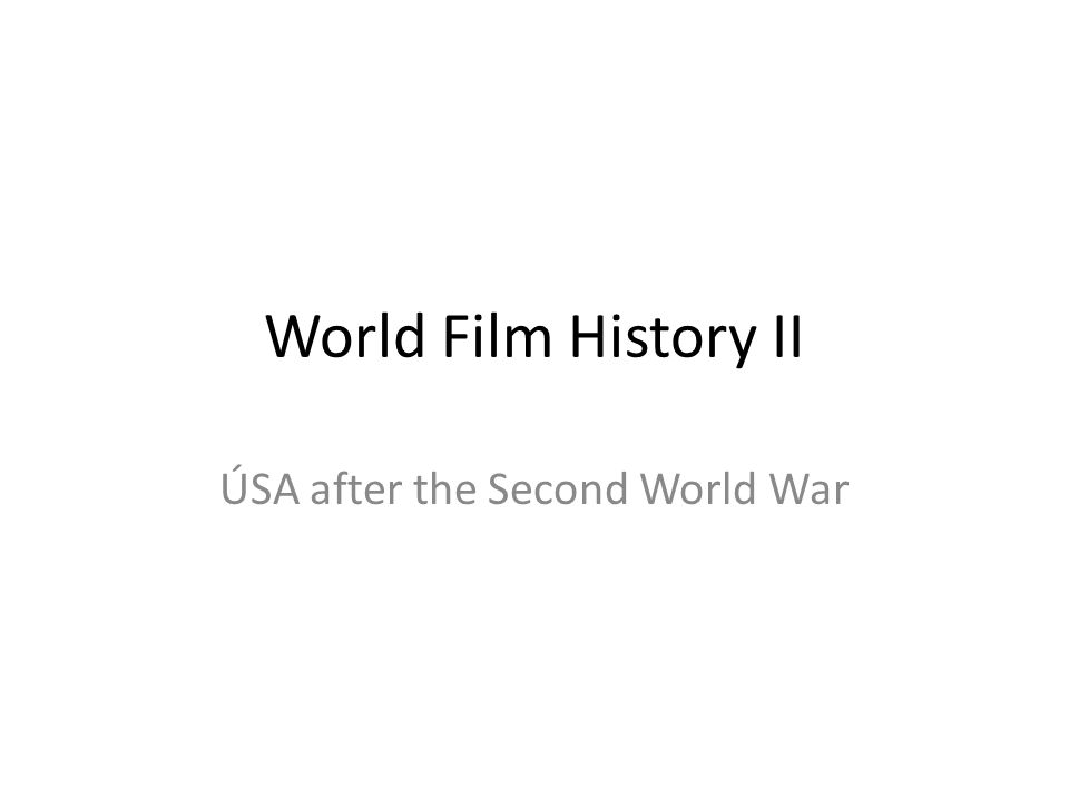 World Film History II ÚSA after the Second World War