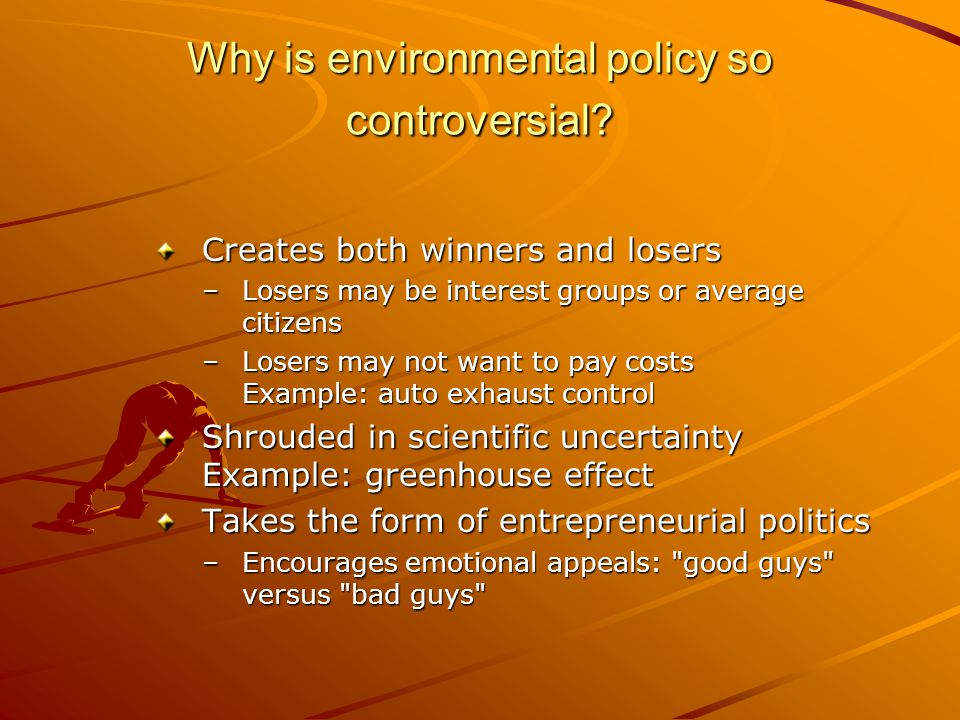 Why is it so controversial.1. Every policy creates winners and losers.
