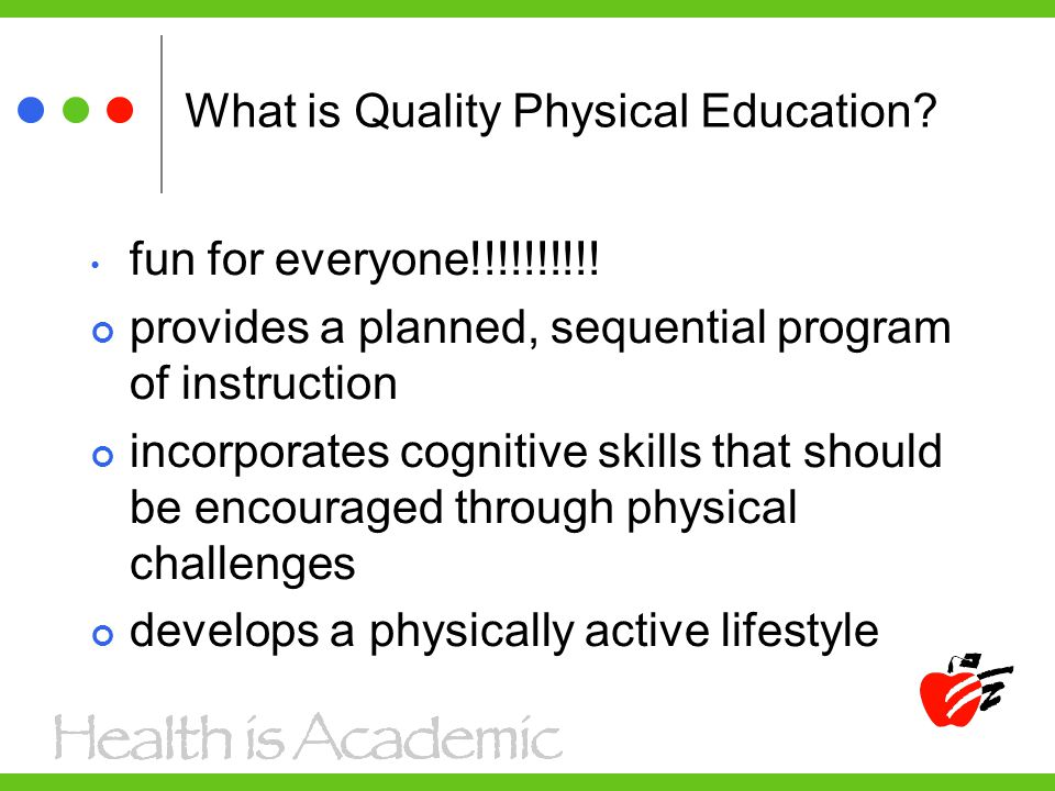 What is Quality Physical Education. fun for everyone!!!!!!!!!.