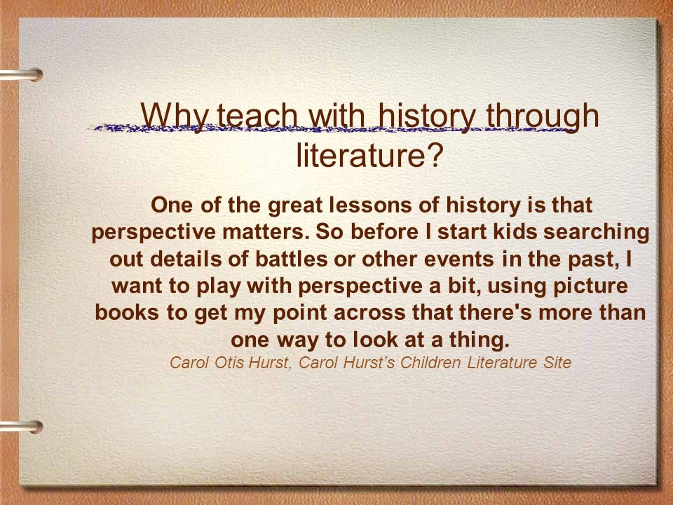 Literature +Primary Sources = Memorable, Meaningful, Fun Learning!