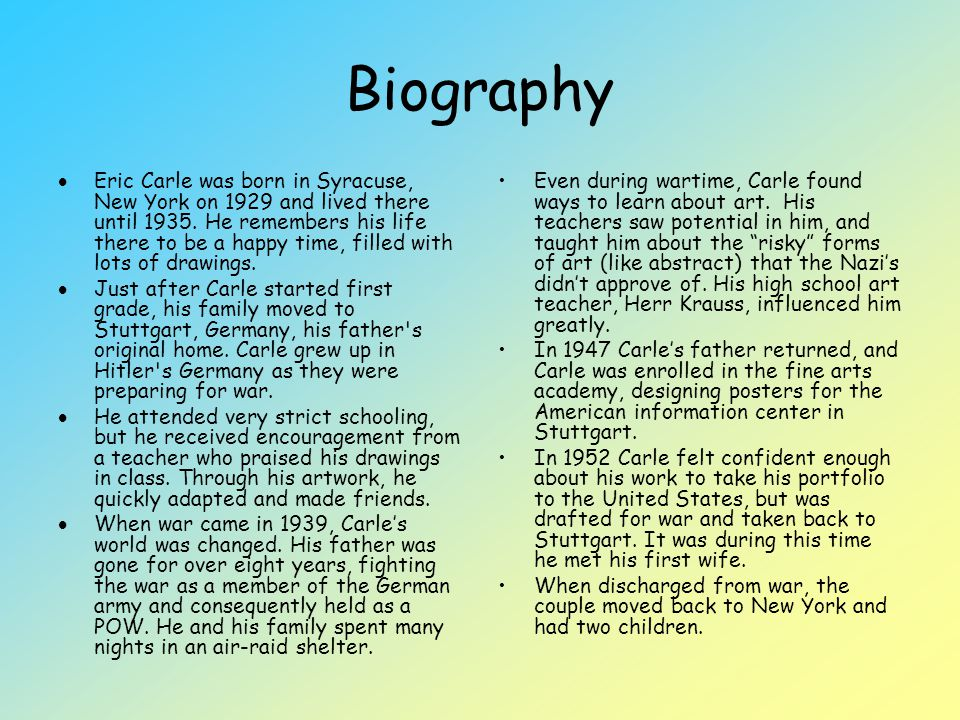 Life of Eric Carle In 1963 Carle quit his full-time job and began working as a freelance artist.
