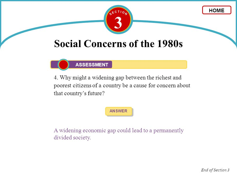 3 Social Concerns of the 1980s 4. Why might a widening gap between the richest and poorest citizens of a country be a cause for concern about that cou