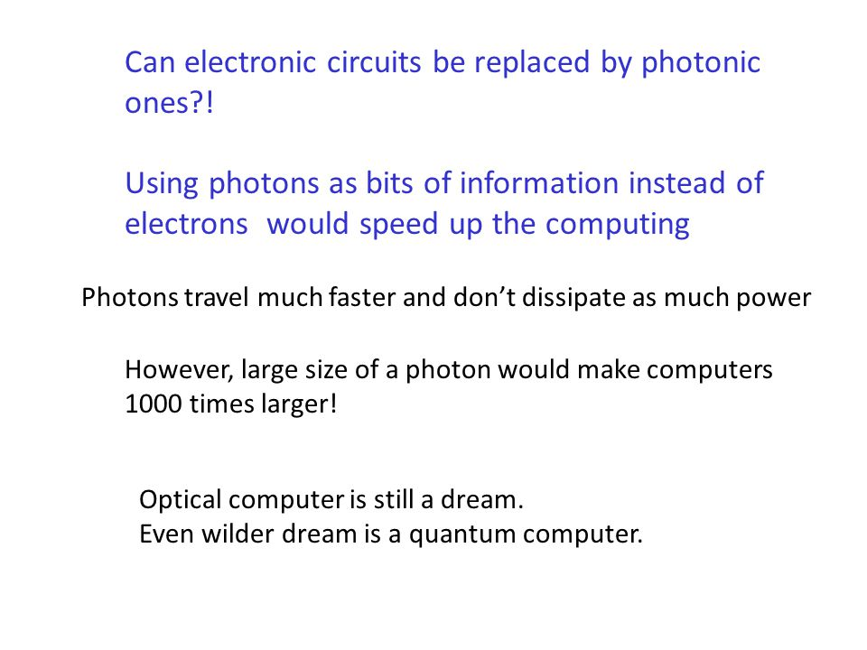 Can electronic circuits be replaced by photonic ones .