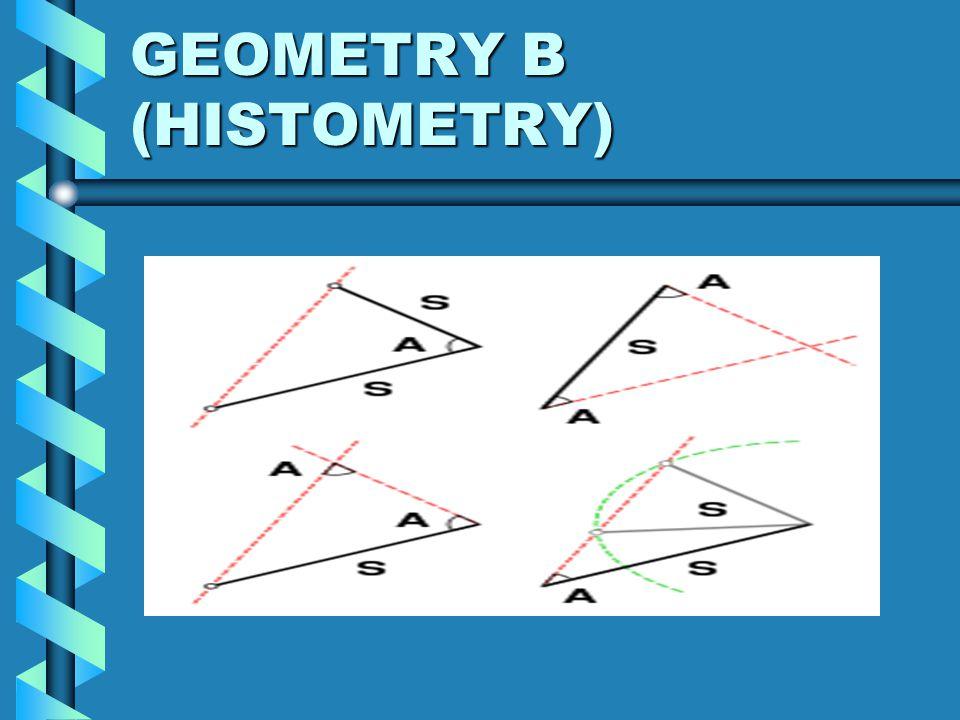 GEOMETRY B (HISTOMETRY)