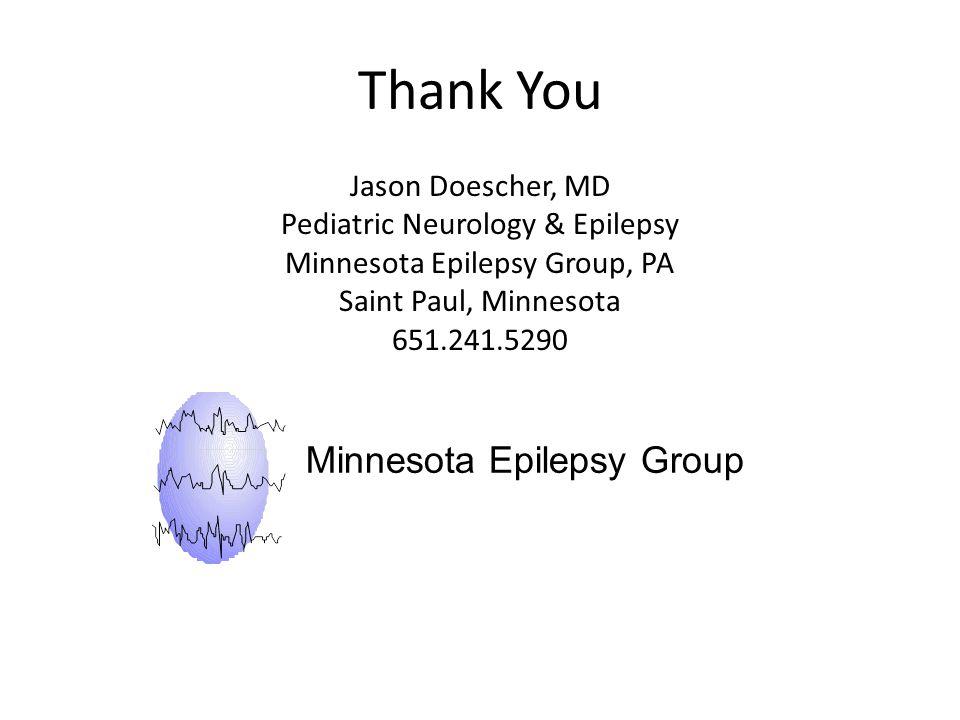 Thank You Jason Doescher, MD Pediatric Neurology & Epilepsy Minnesota Epilepsy Group, PA Saint Paul, Minnesota 651.241.5290 Minnesota Epilepsy Group