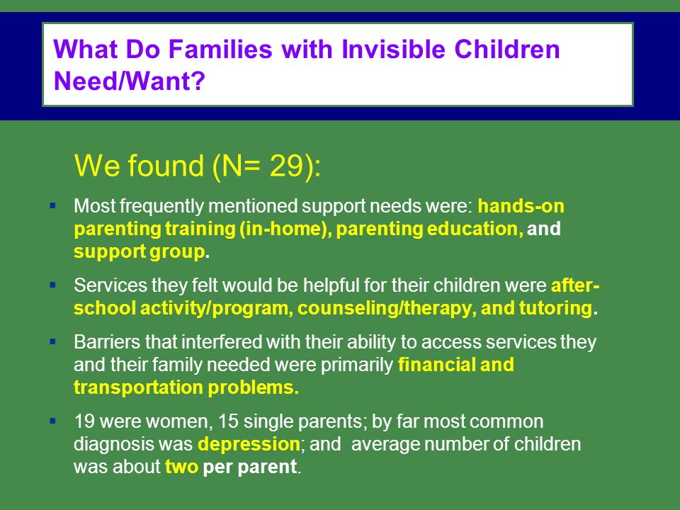 What Do Families with Invisible Children Need/Want.