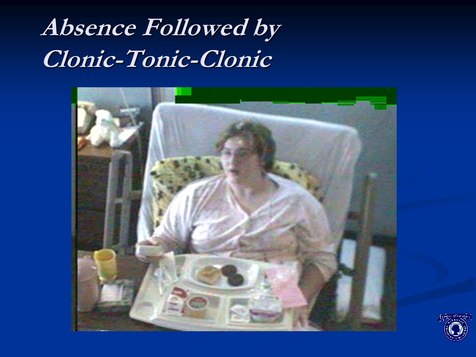 Absence Followed by Clonic-Tonic-Clonic