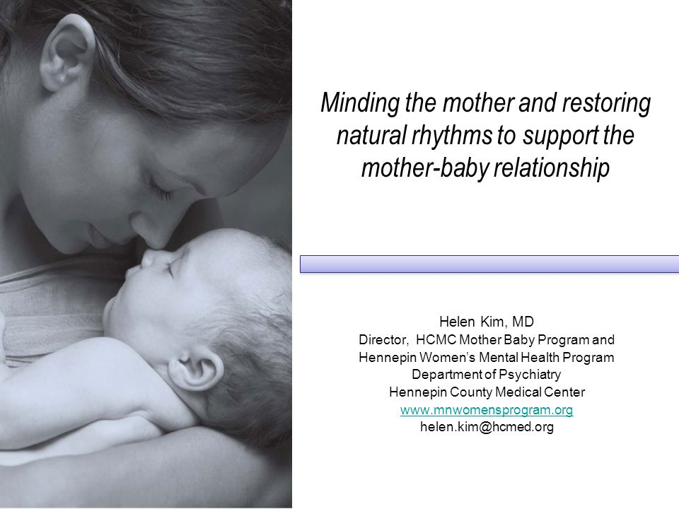 Stabilizing a mother ' s biological rhythms to help her synchronize with her baby ' s rhythms.