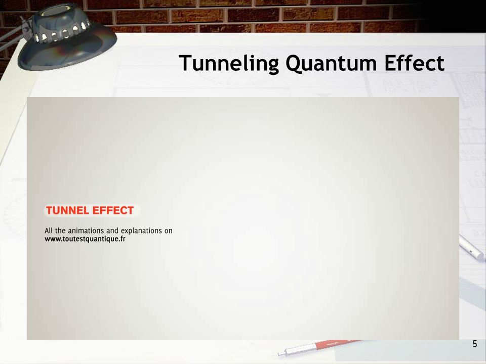 Tunneling Quantum Effect 5