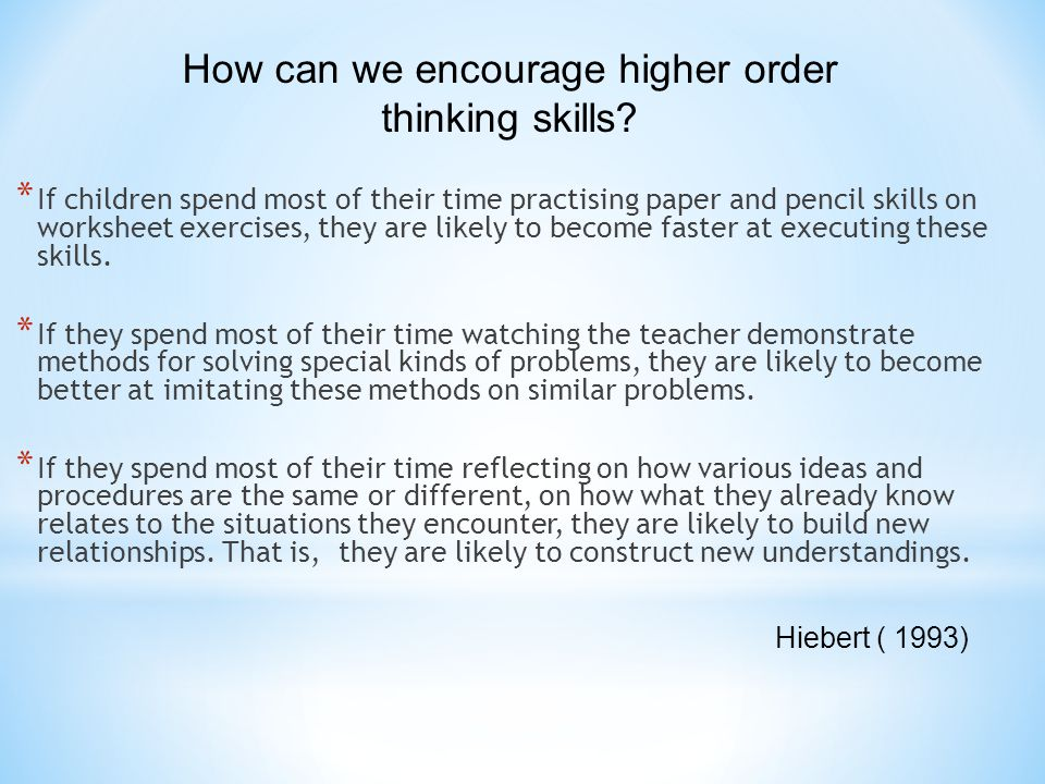 * If children spend most of their time practising paper and pencil skills on worksheet exercises, they are likely to become faster at executing these