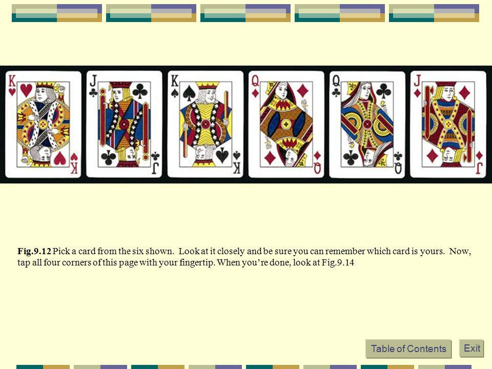 Fig.9.12 Pick a card from the six shown. Look at it closely and be sure you can remember which card is yours. Now, tap all four corners of this page w