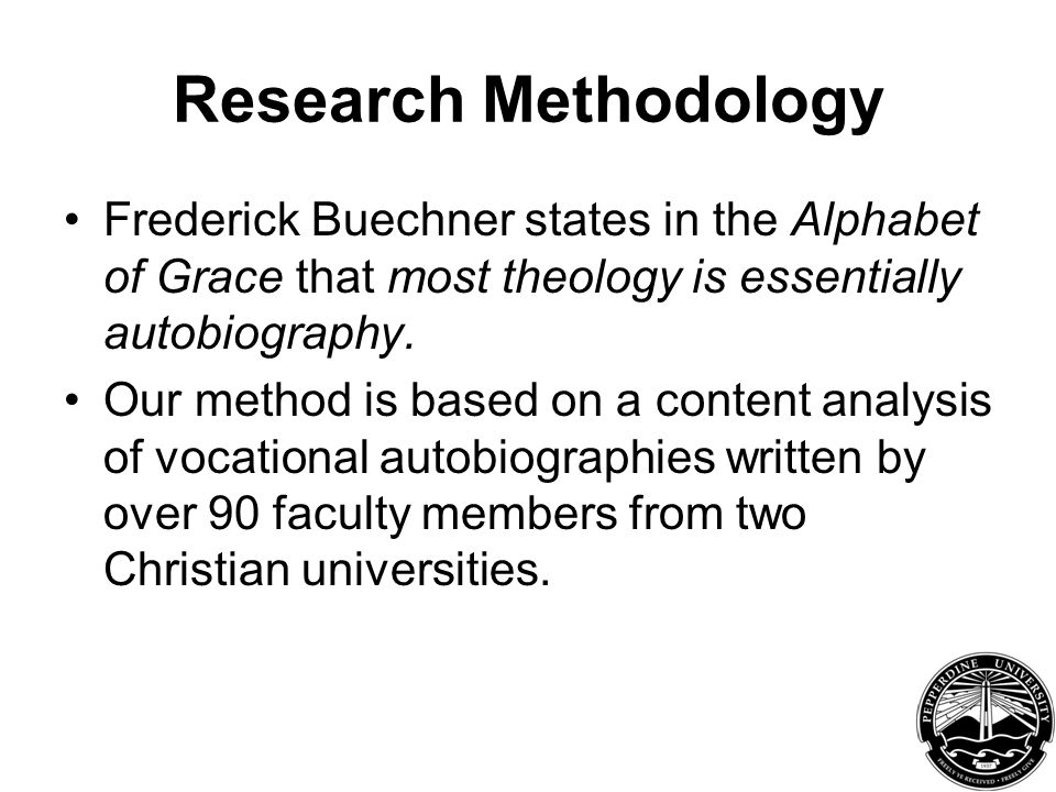 Faculty Sample Faculty were recruited from: –Faith and Learning Seminars –Faith and Vocation Workshop 92 faculty completed autobiographies –Response rates range from 65%-84%