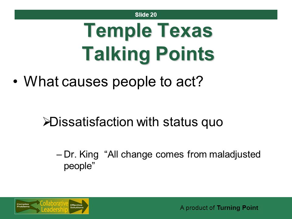 Slide 20 A product of Turning Point Temple Texas Talking Points What causes people to act.
