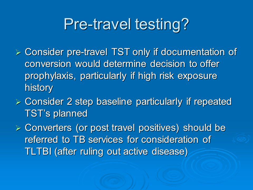 Pre-travel testing.