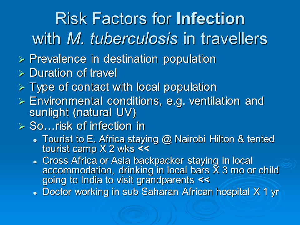 TB Disease in Travellers  Cases of TB have long been recognized, albeit uncommonly, 2.5-5% among returned travellers presenting with illness.
