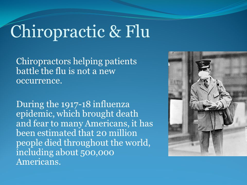 Chiropractic & Flu Chiropractors helping patients battle the flu is not a new occurrence.