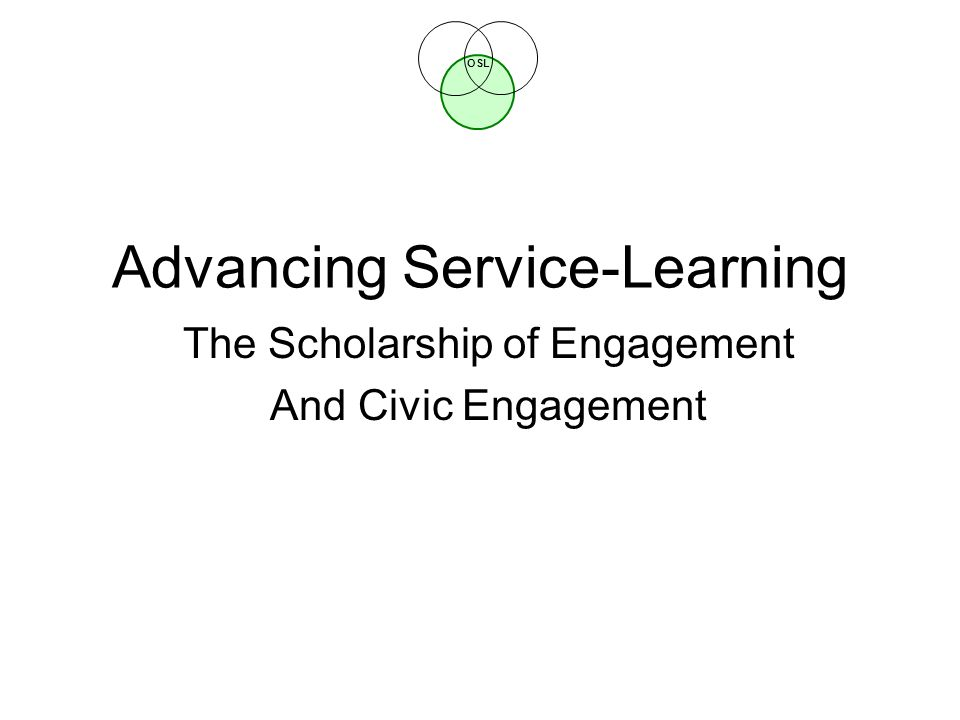 OSL Advancing Service-Learning The Scholarship of Engagement And Civic Engagement