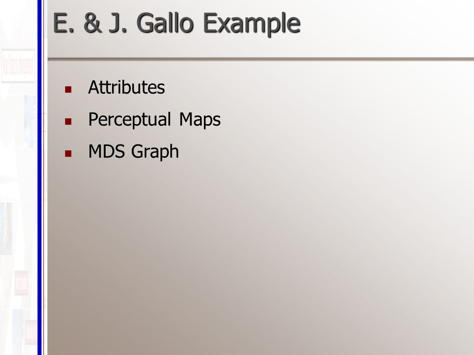 E. & J. Gallo Example Attributes Perceptual Maps MDS Graph
