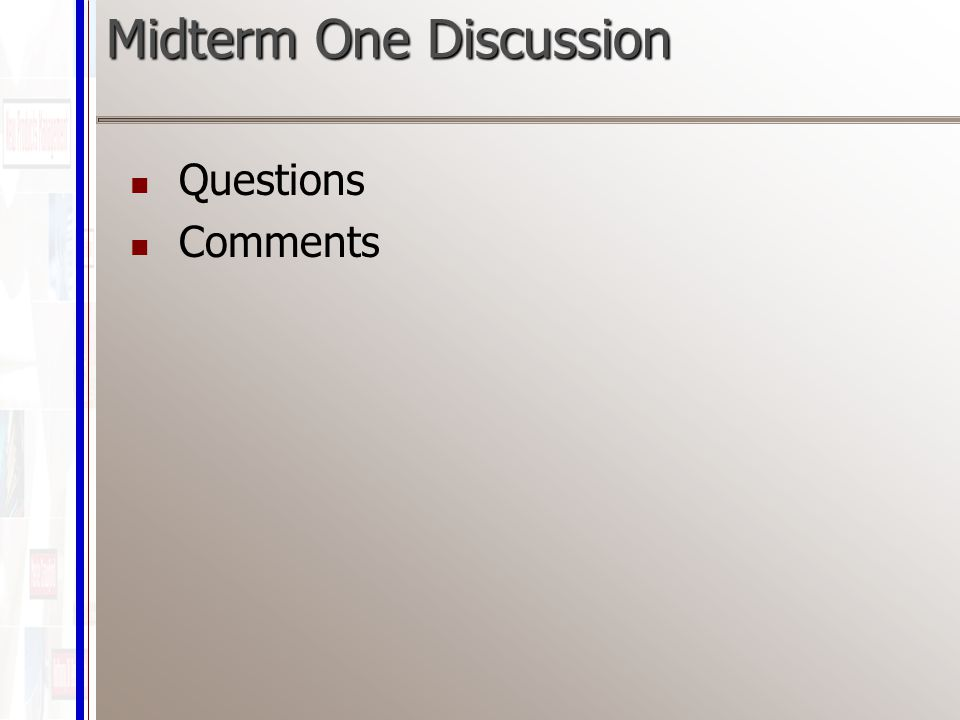 Midterm One Discussion Questions Comments