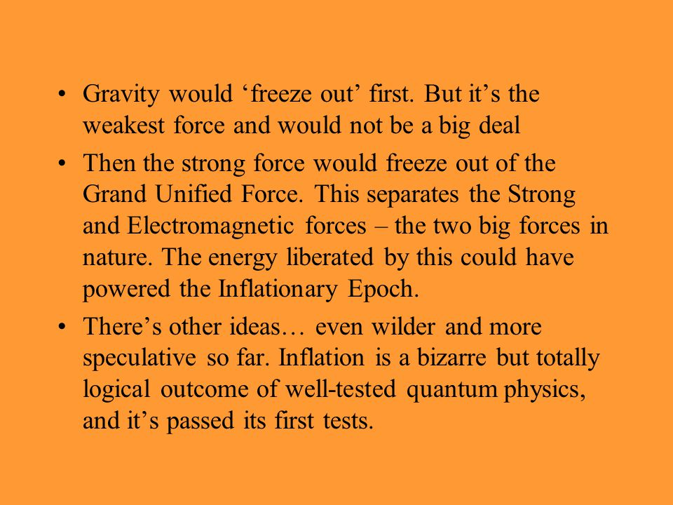 Gravity would 'freeze out' first. But it's the weakest force and would not be a big deal Then the strong force would freeze out of the Grand Unified F