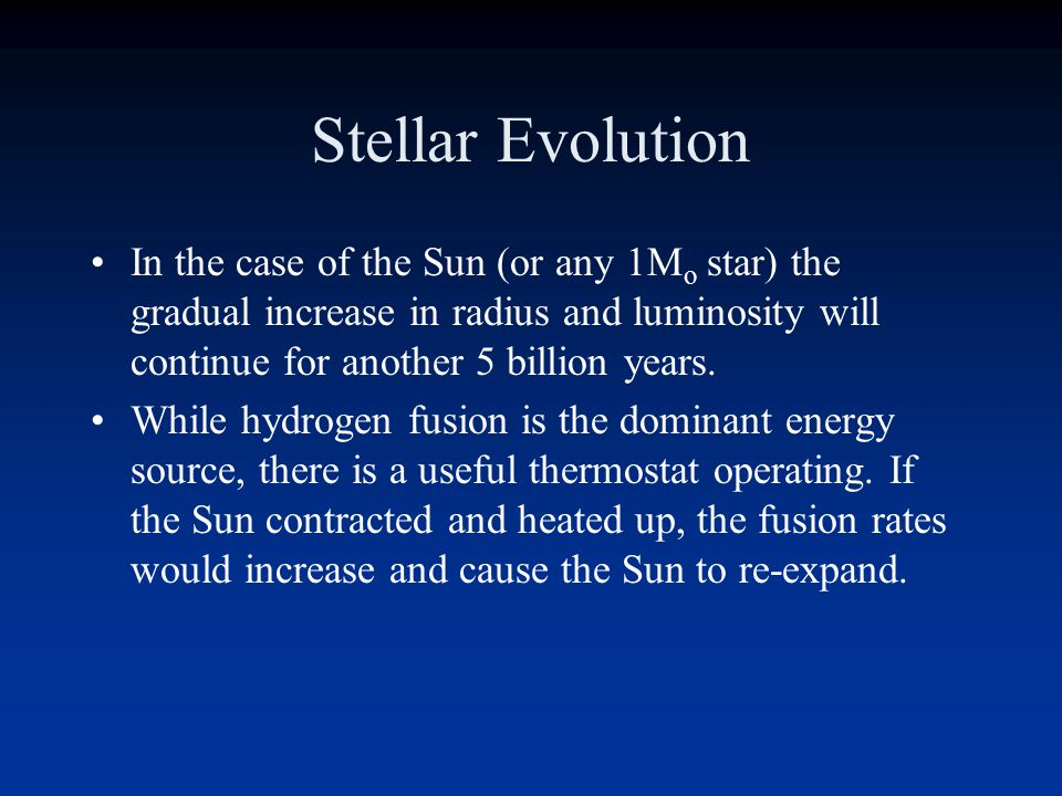 Stellar Evolution Stars begin to evolve off the zero-age main sequence from day 1.