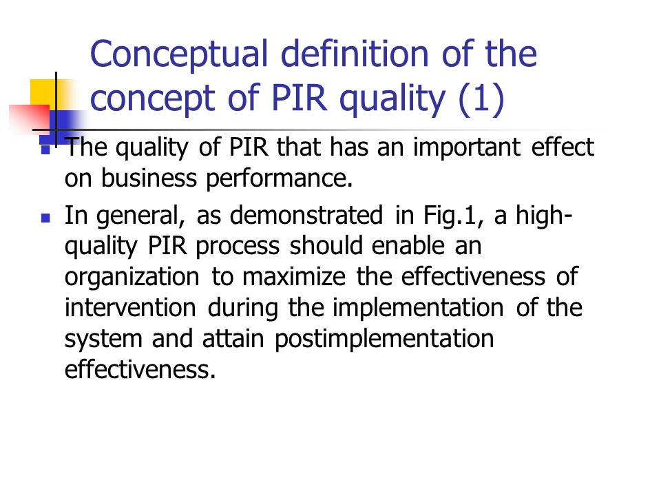 Conceptual definition of the concept of PIR quality (1) The quality of PIR that has an important effect on business performance.