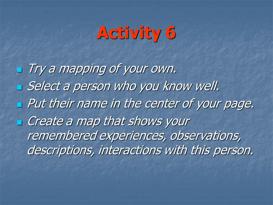 Activity 6 Try a mapping of your own. Try a mapping of your own.