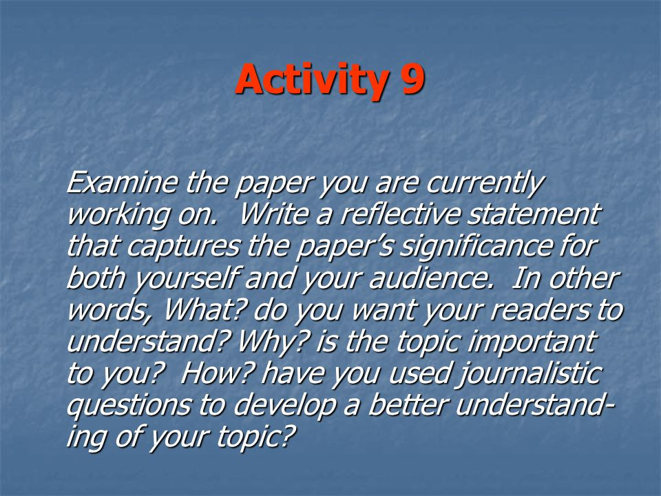 Activity 9 Examine the paper you are currently working on.
