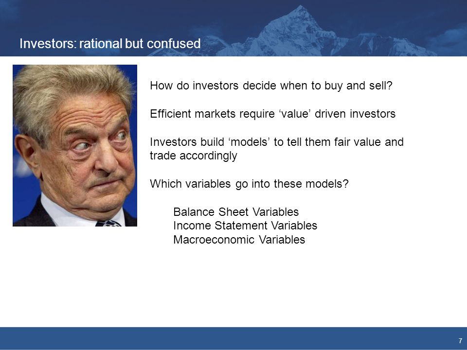 Investors: rational but confused 7 How do investors decide when to buy and sell.