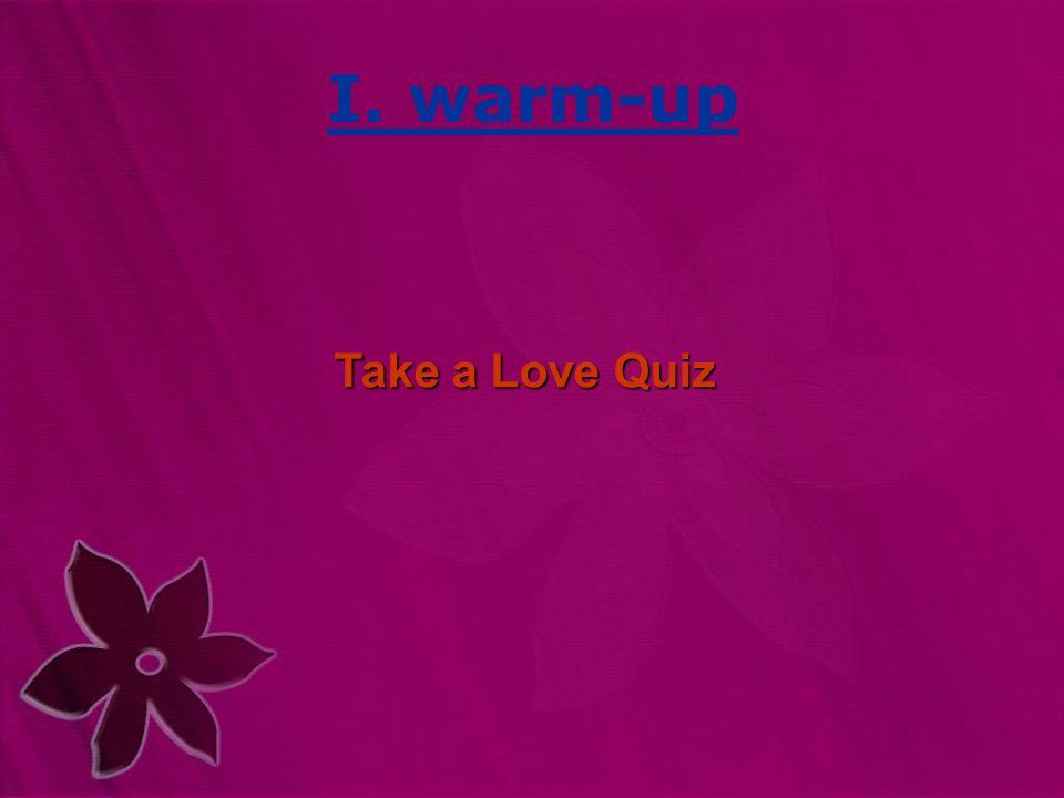 I. warm-up Take a Love Quiz