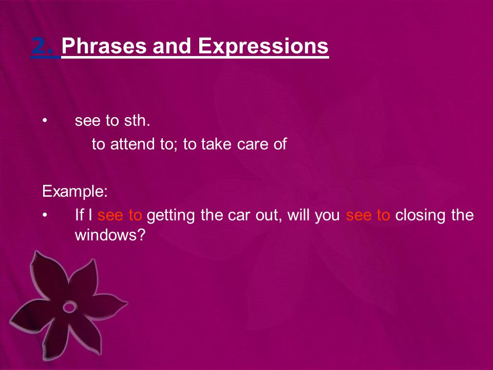 2. Phrases and Expressions see to sth.